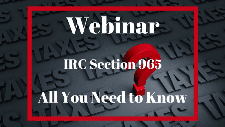 The Not So Phantom Menace – Section 965 Transition Tax And How You Should File Your 2017 Taxes